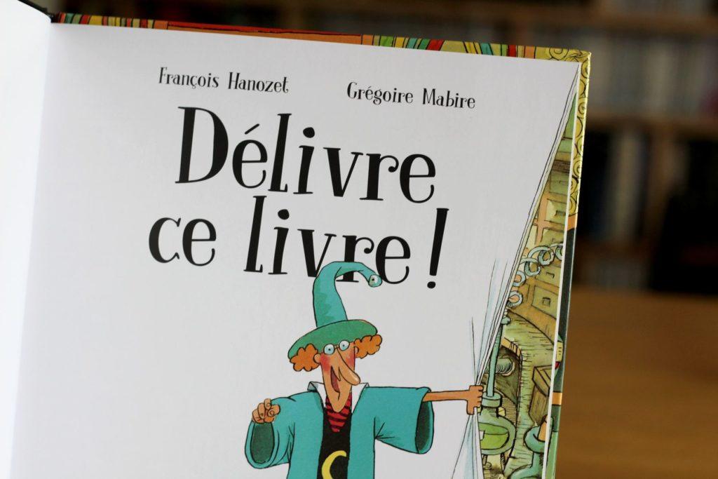 Chronique Album Jeunesse Delivre Ce Livre Mes